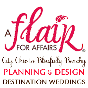A FLAIR FOR AFFAIRS - Planning and Design - Destination Weddings